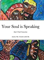 Your Soul is Speaking: Soul-2-Soul Connection