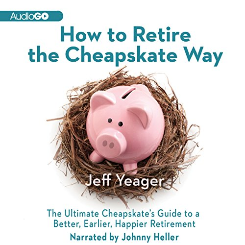 How to Retire the Cheapskate Way audiobook cover art