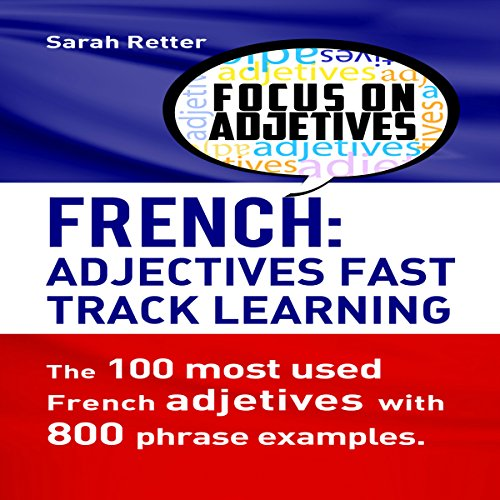 French Adjectives: Fast Track Learning audiobook cover art