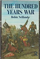 The Hundred Years War (Routledge Library Editions: German History)