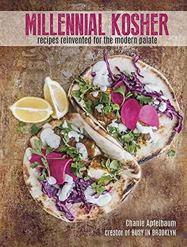 Millennial Kosher: recipes reinvented for the modern palate