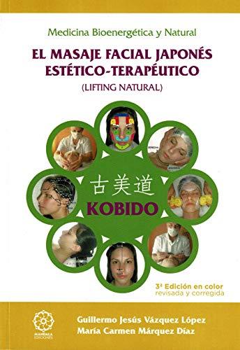 Kobido. El Masaje facial Japonés estético-Terapéutico (3ªed Revisada)-Color