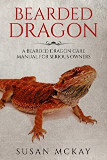 Bearded Dragon: a Bearded Dragon Care Manual for Serious Owners