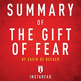 Summary of the Gift of Fear by Gavin de Becker - Includes Analysis                   By:                                                                                                                                 Instaread Summaries                               Narrated by:                                                                                                                                 Susan Murphy                      Length: 23 mins     2 ratings     Overall 2.0