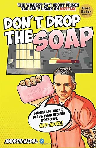 Don t Drop the Soap Prison Life Hacks Food Recipes Workouts Slang More product image