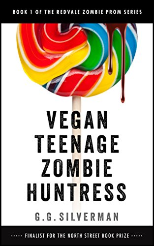 Book: Vegan Teenage Zombie Huntress by G.G. Silverman