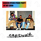 Liquor Store Pizza Party at My Crib by Captwolf