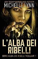 L'alba dei Ribelli (Serie Alba Dei Ribelli)