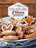 Douceurs d'Alsace - Viennoiseries, gâteaux, tartes, pains d'épices, bredele