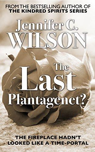 The Last Plantagenet?: A 'giddily romantic' time-slip tale in the court of King Richard III by [Jennifer C. Wilson, Ocelot Press]