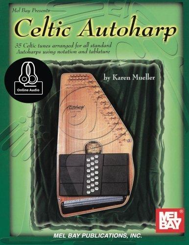 Celtic Autoharp: 35 Celtic tunes arranged for all standard Autoharps