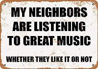 私の隣人は素晴らしい音楽を聴いています。彼らがそれを好きかどうか。インチティンサインヴィンテージアイアンペインティングメタルプレートノベルティデコレーションクラブカフェバー。