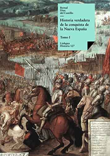 Historia verdadera de la conquista de la Nueva España I