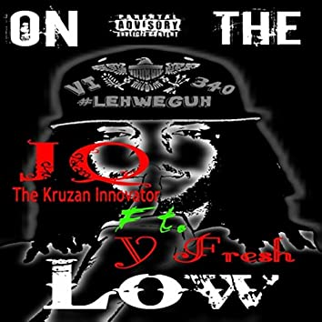 On the Low (feat. Y Fresh)