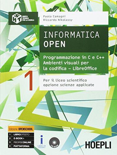 Informatica open. Programmazione in C e C++-Ambienti visuali per la codifica-LibreOffice. Per i Licei scientifici. Con e-book. Con espansione online: 1