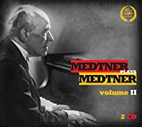 Medtner Plays Medtner, Vol. 2 by Nikolai Medtner