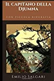 Il capitano della Djumna: Romanzo di Avventura di Emilio Salgari + Piccola biografia (Classici dimenticati)