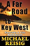 A Far Road To Key West (The Road To Key West) (Volume 7)