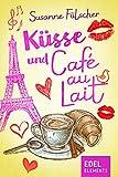 Küsse und Café au Lait (German Edition)