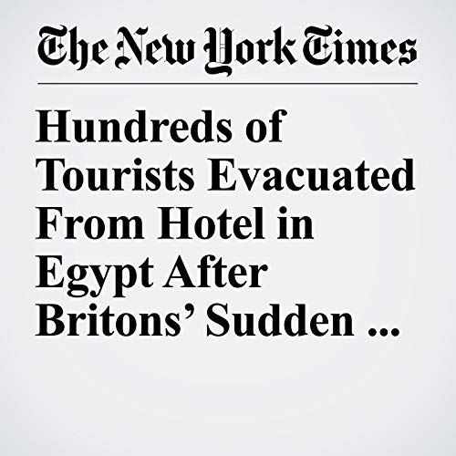Hundreds of Tourists Evacuated From Hotel in Egypt After Britons' Sudden Death copertina