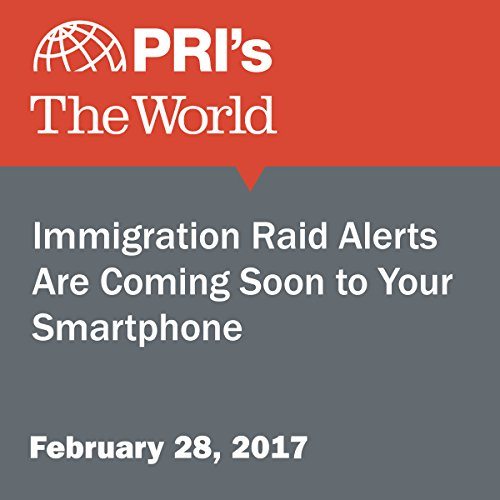 Immigration Raid Alerts Are Coming Soon to Your Smartphone audiobook cover art