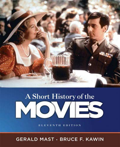 Compare Textbook Prices for Short History of the Movies, A 11 Edition ISBN 9780205755578 by Mast, Gerald,Bruce F. Kawin