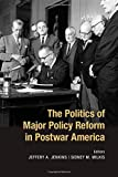 The Politics of Major Policy Reform in Postwar America