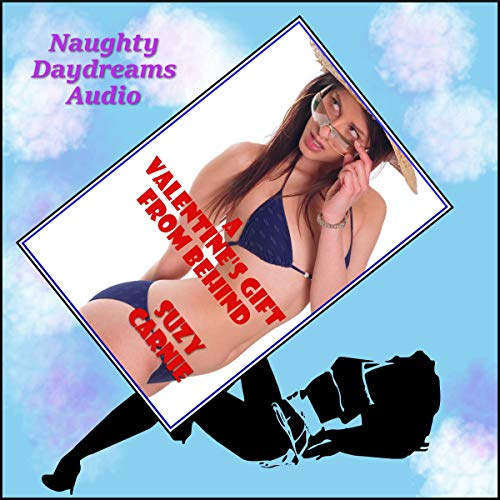 A Valentine's Gift from Behind!: The Younger Woman Gives Up Her Ass audiobook cover art