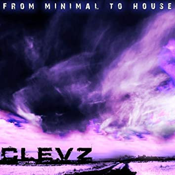 From Minimal 2 House