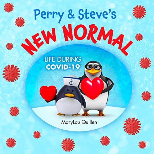 Perry and Steve's New Normal: Life During COVID-19: (Kids ages 3-5, Kids ages 4-6, COVID-19, Coronavirus, Quarantine) (Penguin Adventure Series Book 3) (English Edition)