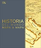 Historia del mundo mapa a mapa (Spanish Edition)