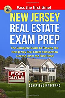 New Jersey Real Estate Exam Prep: The Complete Guide to Passing the New Jersey Real Estate Salesperson License Exam the Fi...