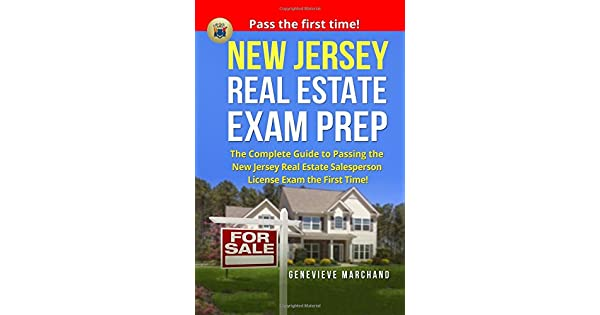 New Jersey Real Estate Exam Prep The Complete Guide To Passing The New Jersey Real Estate Salesperson License Exam The First Time By Marchand Genevieve Amazon Ae