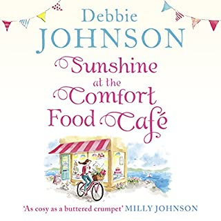 Sunshine at the Comfort Food Café                   By:                                                                                                                                 Debbie Johnson                               Narrated by:                                                                                                                                 Rebecca Cooper                      Length: 9 hrs and 44 mins     8 ratings     Overall 4.6