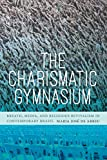 The Charismatic Gymnasium: Breath, Media, and Religious Revivalism in Contemporary Brazil
