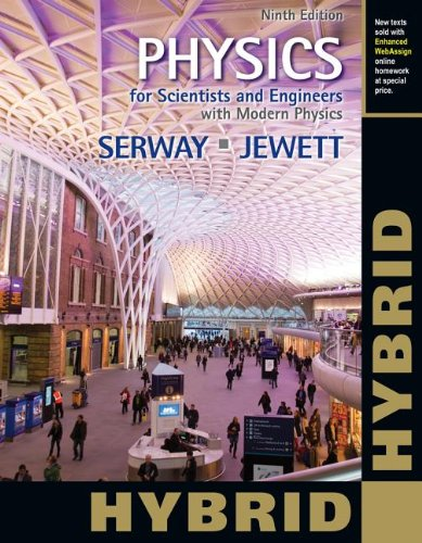 Physics for Scientists and Engineers with Modern Physics, Hybrid (with Enhanced WebAssign Homework and eBook LOE Printed