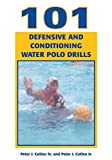 101 Defensive and Conditioning Water Polo Drills (English Edition)...