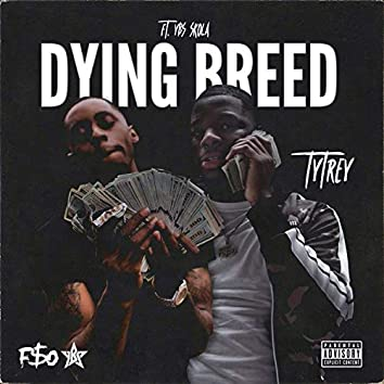 Dying Breed (feat. YBS Skola)