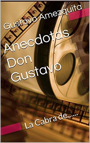 Don Gustavo anecdotas: La Cabra de...... (La Cabra de ......... nº 2)