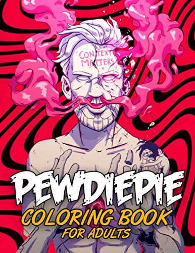 PewDiePie Coloring Book for Adult: A Book Can Help You More Love Life After Hours Of Fatigue, Stress, Life Balance