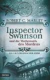 Inspector Swanson und die Mathematik des Mordens: Ein viktorianischer Krimi (Baker Street Bibliothek) - Robert C. Marley