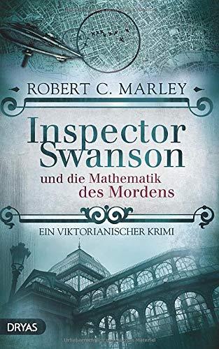 Inspector Swanson und die Mathematik des Mordens: Ein viktorianischer Krimi (Baker Street Bibliothek)