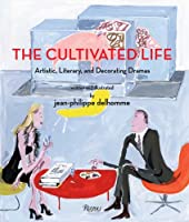 The Cultivated Life: Written and Illustrated by Jean-Philippe Delhomme