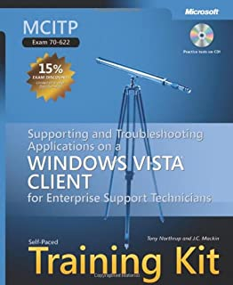 MCITP Self-Paced Training Kit (Exam 70-622): Supporting and Troubleshooting Applications on a Windows Vista Client for Enterprise Support Technicians (Microsoft Press Training Kit)
