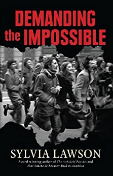 Demanding The Impossible: About Resistance by [Sylvia Lawson]