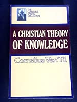 Christian Theory of Knowledge 087552480X Book Cover