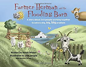 Farmer Herman and the Flooding Barn: A story about 344 people working together to solve a big, big, big problem
