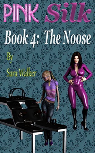 Pink Silk Book 4: The Noose - Lesbian Bondage, BDSM, & Seduction (English Edition)