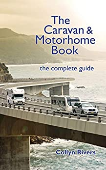 The Caravan & Motorhome Book: the complete guide by [Collyn Rivers]
