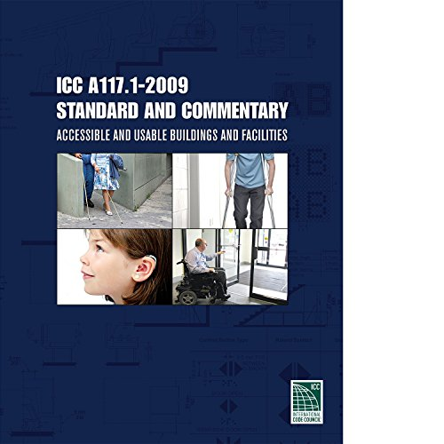 ICC A117.1-2009 Standard and Commentary: Accessible and Usable Buildings and Facilities: Code and Commentary